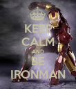 KEEP CALM AND BE IRONMAN - Personalised Poster large