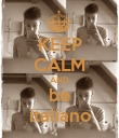 KEEP CALM AND be italiano - Personalised Poster large