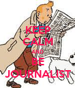 KEEP CALM AND BE JOURNALIST - Personalised Poster large