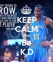 KEEP CALM And Be K.D - Personalised Poster large