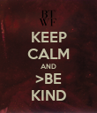 KEEP CALM AND >BE KIND - Personalised Poster large
