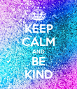 KEEP CALM AND BE KIND - Personalised Poster large