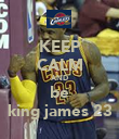 KEEP CALM AND be king james 23 - Personalised Poster large