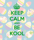 KEEP CALM AND BE KOOL - Personalised Poster large