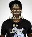 KEEP CALM AND BE  LEGIT - Personalised Poster large