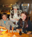 KEEP CALM AND be  lewis L - Personalised Poster small