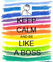 KEEP CALM AND BE LIKE  A BOSS - Personalised Poster large