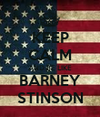 KEEP CALM AND BE LIKE BARNEY STINSON - Personalised Poster large