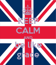KEEP CALM AND be like grace - Personalised Poster large