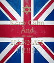 Keep Calm And Be Like HANNAH !!!!!!!!! - Personalised Poster large