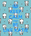 KEEP CALM AND BE LIKE KATIE - Personalised Poster large