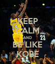 KEEP CALM AND BE LIKE KOBE - Personalised Poster large