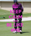 KEEP CALM AND BE LIKE  #ME - Personalised Poster large