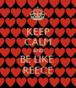 KEEP CALM AND BE LIKE  REECE - Personalised Poster large