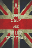 KEEP CALM AND BE LIKE SHORTMAN - Personalised Poster large