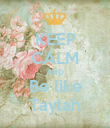 KEEP CALM AND Be like Taylah - Personalised Poster large