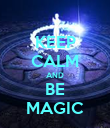 KEEP CALM AND BE MAGIC - Personalised Poster large