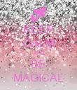 KEEP CALM AND BE MAGICAL - Personalised Poster large