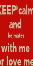 KEEP calm  and  be mates  with me  or love me  - Personalised Poster large