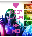 KEEP CALM AND BE ME! - Personalised Poster large