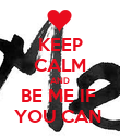 KEEP CALM AND BE ME IF  YOU CAN  - Personalised Poster large