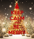 KEEP CALM AND BE  MERRY - Personalised Poster large