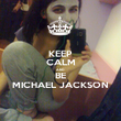KEEP CALM AND BE MICHAEL JACKSON - Personalised Poster large