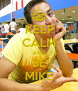 KEEP CALM AND BE MIKE - Personalised Poster large