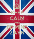 KEEP CALM AND BE MINE ZAYN - Personalised Poster large