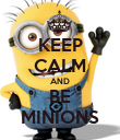 KEEP CALM AND BE MINIONS - Personalised Poster large