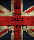 KEEP CALM AND BE MIXER AND DIRECTIONER - Personalised Poster large