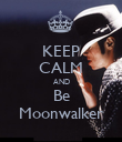 KEEP CALM AND Be Moonwalker - Personalised Poster large