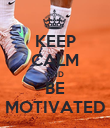 KEEP CALM AND BE MOTIVATED - Personalised Poster large