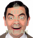 KEEP CALM AND BE MR.BEAN - Personalised Poster large