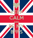 KEEP CALM AND BE MY BFF'S - Personalised Poster large