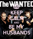 KEEP CALM AND BE MY HUSBANDS - Personalised Poster large