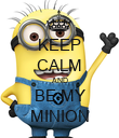 KEEP CALM AND BE MY MINION - Personalised Poster large