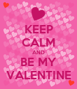KEEP CALM AND BE MY VALENTINE - Personalised Poster large