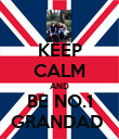 KEEP CALM AND BE NO.1 GRANDAD  - Personalised Poster large