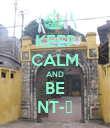 KEEP CALM AND BE NT-ẻ - Personalised Poster large