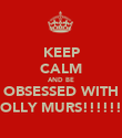 KEEP CALM AND BE OBSESSED WITH OLLY MURS!!!!!! - Personalised Poster large
