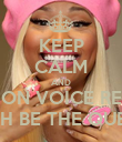 KEEP CALM AND BE ON VOICE REST  WITH BE THE QUEEN  - Personalised Poster large