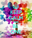 KEEP CALM AND BE  ONE - Personalised Poster large