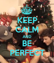 KEEP CALM AND BE PERFECT - Personalised Poster large