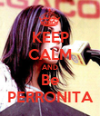 KEEP CALM AND Be PERRONITA - Personalised Poster large