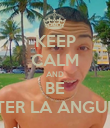 KEEP CALM AND BE PETER LA ANGUILA - Personalised Poster large