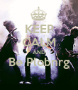 KEEP CALM AND Be Plobnrg  - Personalised Poster large