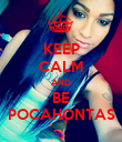 KEEP CALM AND BE POCAHONTAS - Personalised Poster large
