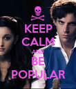 KEEP CALM AND BE POPULAR - Personalised Poster large