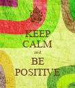 KEEP CALM and BE POSITIVE - Personalised Poster large